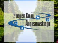 """Fotorelacja: """" Z biegiem Kanału Augustowskiego"""""""